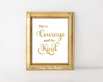 Have Courage and Be Kind, Cinderella Quotes, INSTANT DOWNLOAD, Cinderella Quote, Girls Nursery Decor, Girls Cinderella Decor, Girls Wall Art