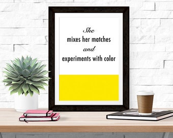 She Mixes Matches and Experiments with Color -- Home Decor -- Quote Print