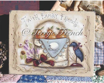 Faith, Family, Friends -  Painted by Terrye French, E-Pattern