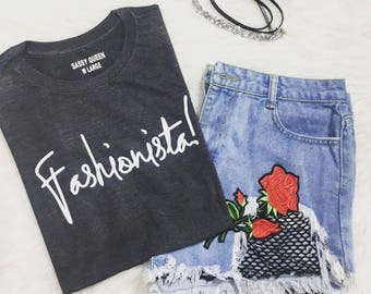 Fashionista / Statement Tee / Statement Tshirt / Graphic Tee / Statement Tshirt / T shirt