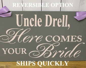 Uncle Here Comes Your BRIDE Sign/Photo Prop/U Choose Colors/Great Shower Gift/Wood Sign/Mr and Mrs/Wedding Date/Blush/Gray/Wood Sign