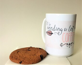 Gift for the coffee lover - Coffee Mug - Need Coffee To Adult - Funny Coffee Mug
