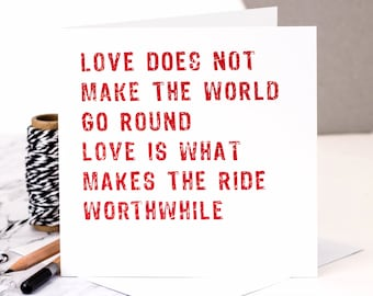 Love Card; 'Love Makes The Ride Worthwhile'; Wedding Card; Love Card; Love Quote Card; Anniversary Card; GC023