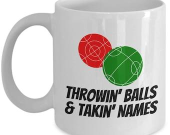Funny Bocce Mug - Bocce Lover Gift - Throwing Balls & Taking Names - Bocce Ball, Bocci