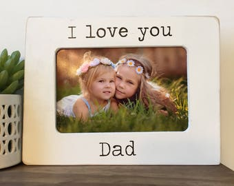 I love you Dad Picture Frame Gift // Father's Day Gift // Gift for Dad