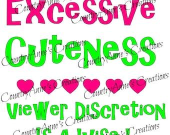"SVG PNG DXF Eps Ai Wpc Cut file for Silhouette, Cricut, Pazzles  -""Excessive Cuteness"" svg"