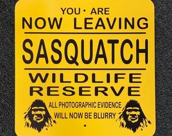 Now Leaving Sasquatch Wildlife Reserve Metal Sign