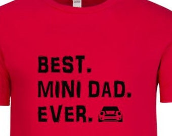 BEST. MINI. DaD. EVER.  t-shirt