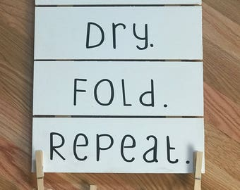 Wash. Dry. Fold. Repeat. - Wood Sign
