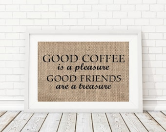 Good Coffee Is A Pleasure Good Friends Are A Treasure, Kitchen Art, Coffee Lovers Gift, Coffee Wall Art, Coffee Decor, Kitchen Wall Art