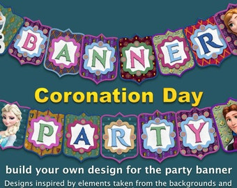Frozen Coronation Day - Banner Party - 297 png files letter size 300 dpi - Build your own design for the party decoration