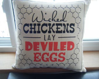 Pillow - Wicked CHICKENS lay deviled eggs