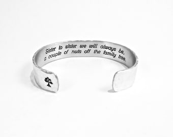 "READY TO SHIP ~ Sister Gift ~ Sister to sister we will always be, a couple of nuts off the family tree. ~ 1/2"" hidden message cuff"