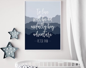 To Live Will Be An Awfully Big Adventure Printable Sign, Peter Pan Quote Nursery Printable, Digital Wall Art Template, Instant Download 8x10