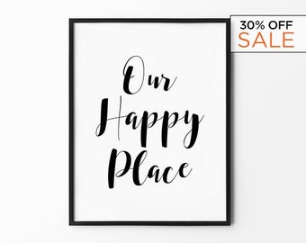 Typography Print, Home Decor, Love Quote, Handwritten Wall Art, Scandinavian Art, Black and White, Minimalist Decor, Our Happy Place