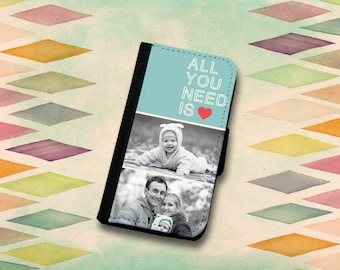 Add Your Photo! All You Need Is Love Wallet Phone Case. iPhone 4/4s, iPhone 5/5s, 5c, 6/6s, 6 Plus / 6s Plus, 7 or 7 Plus.