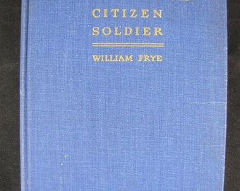 Marshall Citizen Soldier // 1947 Hardcover Stated First Edition // American General story //William Frye