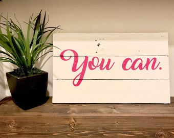 You Can Hand Painted Sign
