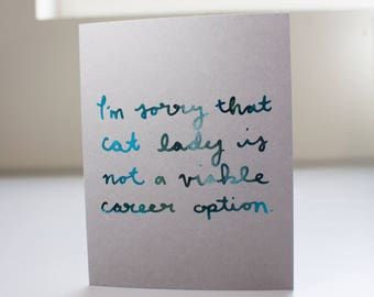 Cat Lady Card / Real Teal Foil / Funny Cat Card / Real Foil Quote / Funny Grad Card / Funny Greeting Card / Cat Lady Gift