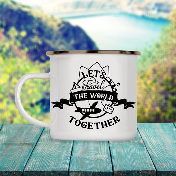 Camp Cup Let's Travel the World Together - Enamel Camp Mug - Dishwasher Safe