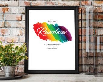 Be A Rainbow | Maya Angelou Printable Quote
