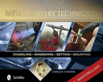 Book - Metal Jewelry Techniques: Enameling. Engraving, Setting and Mounting by Carles Codina (BK5395) **CLOSEOUT**