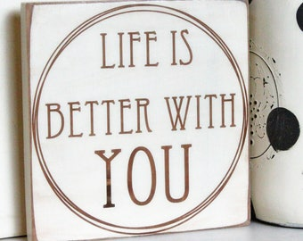 Life Is Better With You Wood Sign - Wedding Gifts - Wedding Sign