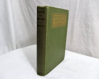 Behind The Beyond and Other Contributions to Human Knowledge, Stephen Leacock, John Lane 1913 Hardcover First Edition Antique Book