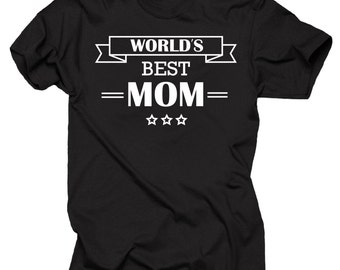 World's Best Mom T-shirt Gift For Mother T-shirt Mother's Day Gift