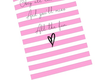Obey all the rules and you'll miss all the fun! Notebook/Journal