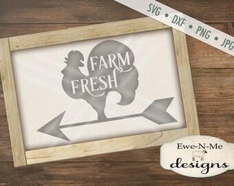 Farm Fresh SVG - rooster svg - farmhouse svg - weathervane svg  - Farm SVG - Commercial Use svg, dxf, png, jpg