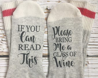 WINE SOCKS- If You Can Read This, Please Bring Me a Glass of Wine, Funny Socks, Christmas Gift, Wine Lover, Funny Gift, Gifts For Her, Wine