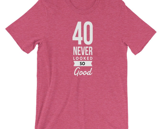 40th Birthday Gift T-Shirt, 40 Never Looked So Good, Women's Tee Shirt, Custom T-Shirt, 40th Birthday, Personalized T-Shirt, Sizes Small-4XL