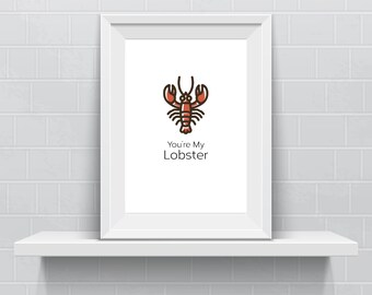 You're My Lobster - Digital Print - FRIENDS Quote - Instant Download
