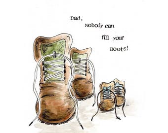 Dad nobody can fill your boots (walking boots)
