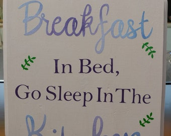If you want breakfast in Bed... 12x9 wood sign