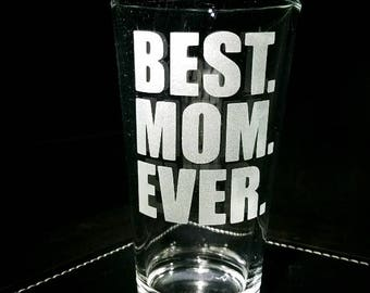 Best Mom Ever Etched Pint Glass