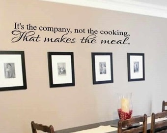 Delicieux Kitchen Wall Decor   Kitchen Wall Decal   Itu0027s The Company Not The Cooking  That Makes The Meal Vinyl Wall Decal   Wall Vinyls Decals Art