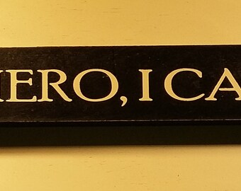 I have a hero, I call him dad , 18 inch shelf sitter, wooden sign