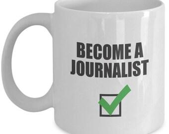 Becoming Journalist Mug. Graduation Gift For Journalist. Journalist Accomplishment Mug. 11oz 15oz Coffee Mug.