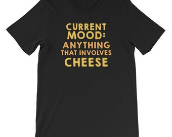 Cheese Shirt Men Women Current Mood Anything Involves Cheese