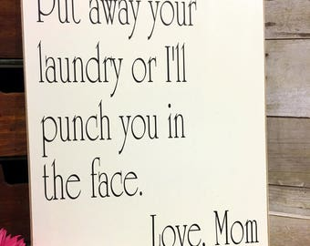 Laundry Room Sign, Laundry Room Decor, Put Away Your Laundry Or I'll Punch You In The Face, Wood Laundry Sign, Laundry Sign,