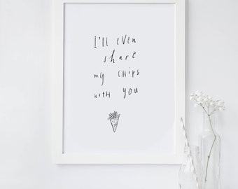 I'll Even Share My Chips With You, Instant Download, Printable Wall Art, Home Decor