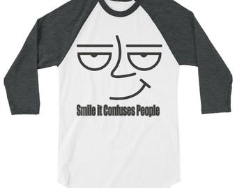 Smile It Confuses People