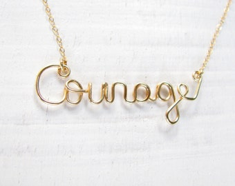 Courage necklace, gold necklace, word necklace, wire work necklace, word jewelry, handmade jewelry, gold filled necklace