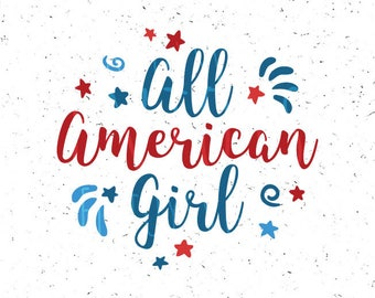 All American Girl svg Independence day SVG file 4th of july Svg file Independence day Svg Patriotic Svg Fourth of july svg Cricut Silhouette
