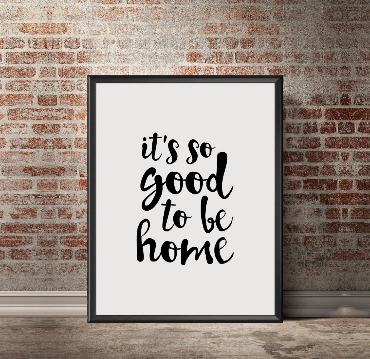 It's So Good To Be Home Digital Download Home Decor New