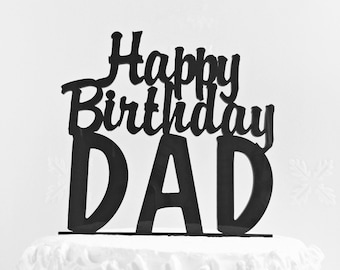 Happy Birthday Dad Cake Topper * Father's Day Cake Topper *