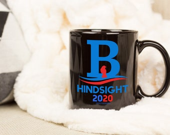 Bernie For President! Hindsight 2020, Coffee Mug, Election 2020, Progressive, Liberal, Anti Trump, Bernie Sanders, Birdie, Vote, Democrat