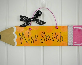 Handpainted and Customized Pencil Sign - A perfect teacher's gift for a special educator in your life!!